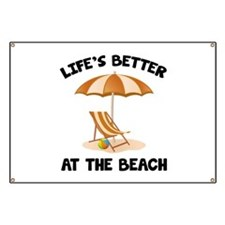 Life's Better At The Beach Banner