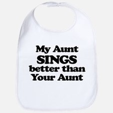 My Aunt Sings Better Than Your Aunt Bib