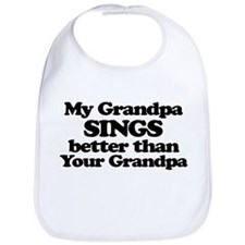 My Grandpa Sings Better Than Your Grandpa Bib
