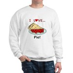 I Love Pie Sweatshirt