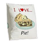 I Love Pie Burlap Throw Pillow