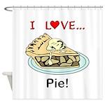 I Love Pie Shower Curtain