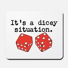 Dicey Situation Funny Dice Mousepad
