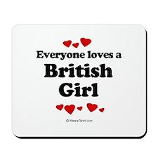 Everyone loves a British girl Mousepad
