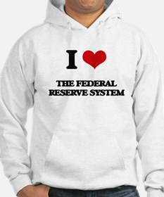 I Love The Federal Reserve Syste Hoodie