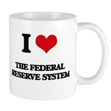 I Love The Federal Reserve System Mugs