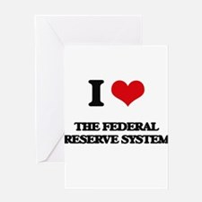 I Love The Federal Reserve System Greeting Cards