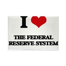 I Love The Federal Reserve System Magnets
