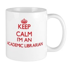 Keep calm I'm an Academic Librarian Mugs