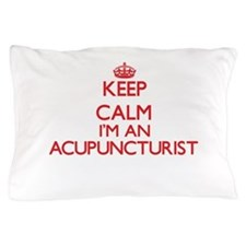 Keep calm I'm an Acupuncturist Pillow Case
