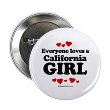 Everyone loves a California girl Button