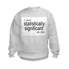 I am statistically significant Sweatshirt