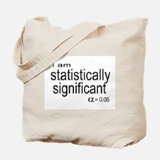 I am statistically significant Tote Bag