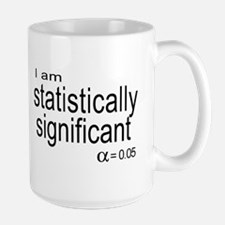 I am statistically significant Large Mug