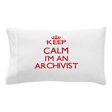 Keep calm I'm an Archivist Pillow Case