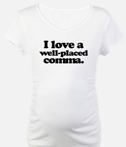 I love a well-placed comma. Shirt