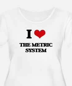 I Love The Metric System Plus Size T-Shirt
