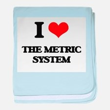 I Love The Metric System baby blanket