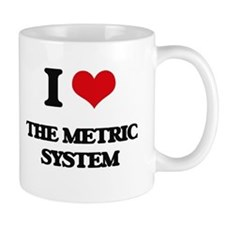 I Love The Metric System Mugs
