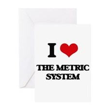 I Love The Metric System Greeting Cards