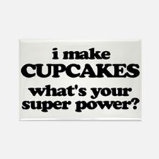 I Make Cupcakes. What's Your Super Power? Magnets