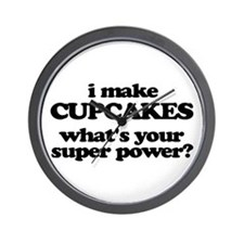 I Make Cupcakes. What's Your Super Power? Wall Clo
