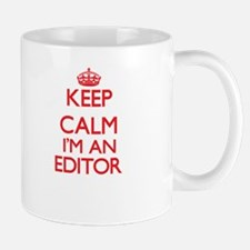 Keep calm I'm an Editor Mugs