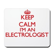 Keep calm I'm an Electrologist Mousepad