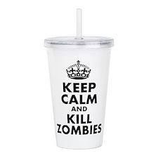 Keep Calm and Kill Zombies Acrylic Double-wall Tum