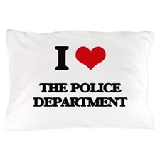 I Love The Police Department Pillow Case