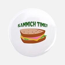 """SAMMICH TIME 3.5"""" Button"""