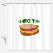 SAMMICH TIME Shower Curtain