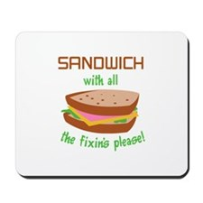 SANDWICH WITH FIXINS Mousepad