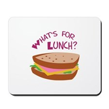 WHATS FOR LUNCH Mousepad