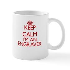 Keep calm I'm an Engraver Mugs