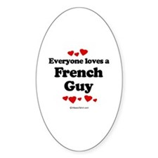 Everyone loves a French guy Oval Decal