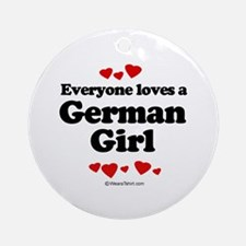 Everyone loves a German girl Ornament (Round)