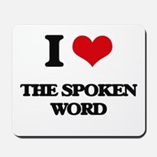 I love The Spoken Word Mousepad