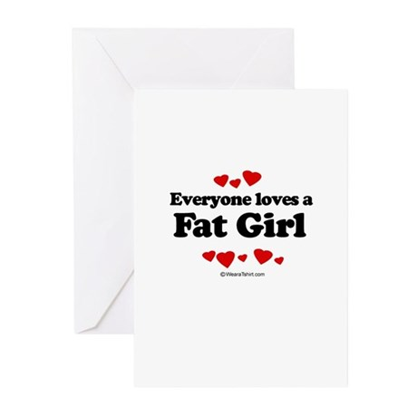 Everyone loves a Fat girl Greeting Cards (Package