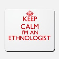 Keep calm I'm an Ethnologist Mousepad
