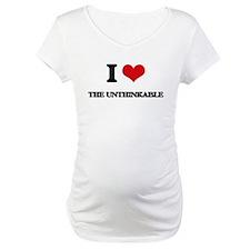 I love The Unthinkable Shirt