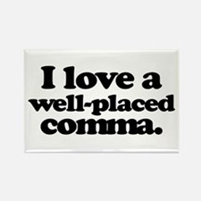 I love a well-placed comma. Magnets