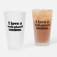 I love a well-placed comma. Drinking Glass