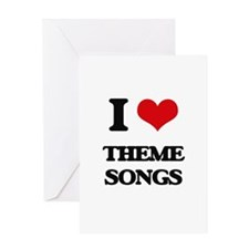I love Theme Songs Greeting Cards
