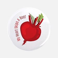 """My Heart Skips A Beet 3.5"""" Button"""