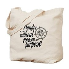 Wander Without Reason Or Purpose Tote Bag