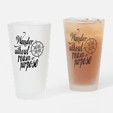 Wander Without Reason Or Purpose Drinking Glass