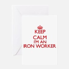 Keep calm I'm an Iron Worker Greeting Cards