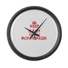 Keep calm I'm an Ironmonger Large Wall Clock