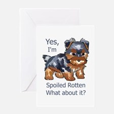 SPOILED ROTTEN YORKIE Greeting Cards